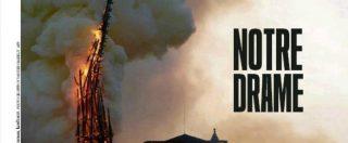 Incendio di Notre Dame, la notizia sulle prime pagine dei giornali di tutto il mondo