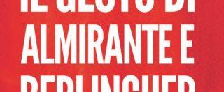 Berlinguer e Almirante, quel gesto contro il terrorismo