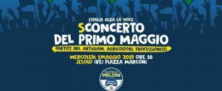 """Giorgia Meloni e lo #sConcerto del 1° maggio di Fratelli d'Italia: """"Per i lavoratori ignorati dai sindacati"""""""