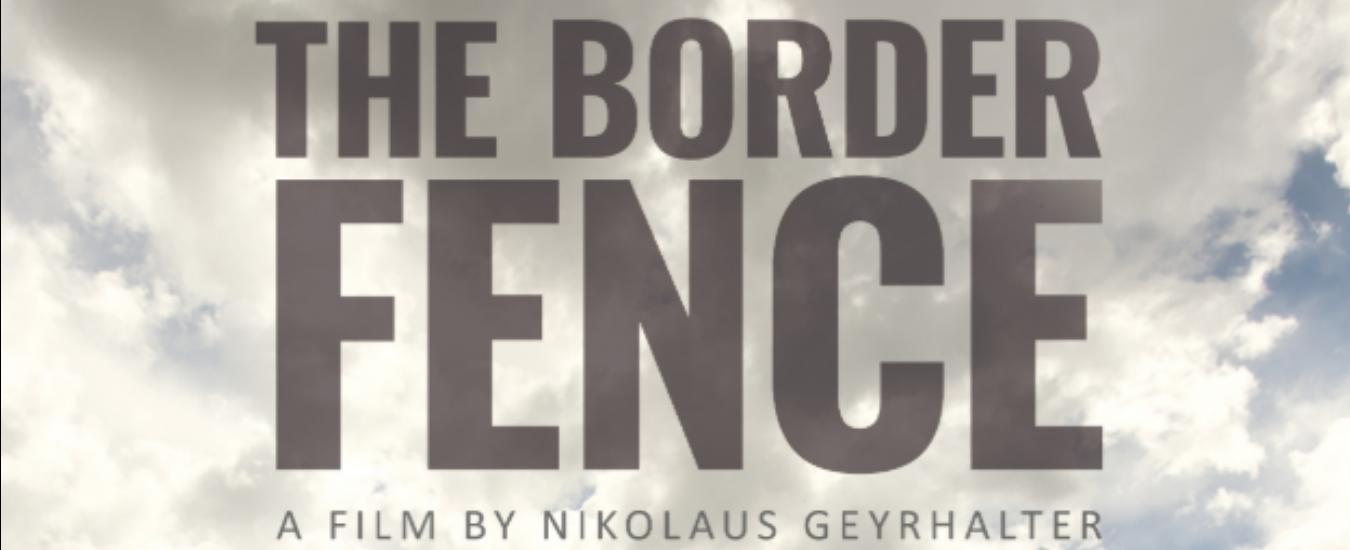 The Border Fence, 'la difesa del confine' raccontata nel documentario di Nikolaus Geyrhalter