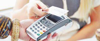 Carte di credito, i troppi balzelli (legali e non) sui pagamenti