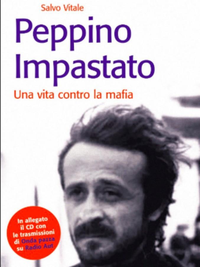 Peppino Impastato, dai 100 Passi al depistaggio: cinque libri per ...