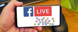 Facebook: dirette Live vietate a chi viola le regole, non ci sarà una seconda possibilità