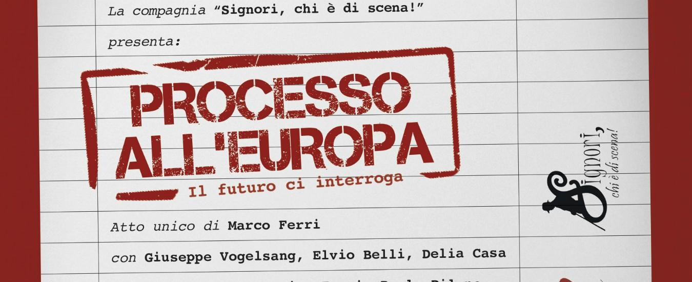 A teatro si fa il 'Processo all'Europa' (e il voto finale non rassicura)