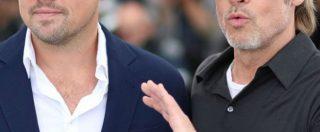 """Festival di Cannes, Brad Pitt e Leonardo DiCaprio: """"È stata la nostra prima volta insieme, vogliamo farlo ancora"""""""