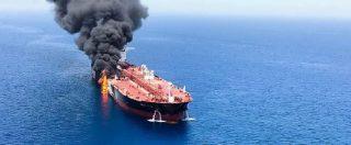 """Oman, due petroliere sono in fiamme nel Golfo. Segretario di Stato Usa: """"Attaccate dall'Iran per aumentare tensioni"""""""