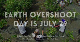Earth Overshoot Day 2019, il 29 luglio la Terra esaurisce tutte le sue risorse annuali: l'Italia però le ha già finite il 15 maggio
