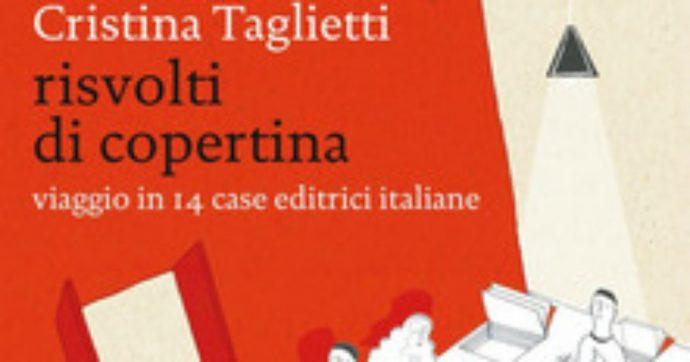 """""""Risvolti di copertina"""", viaggio in 14 case editrici italiane: segreti, aneddoti e curiosità di questi luoghi in cui sono passati Camilleri, Ferrante e tanti altri"""