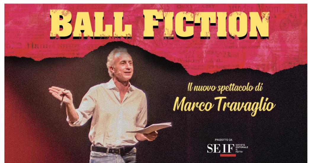 Ball Fiction, le date del nuovo spettacolo di Marco Travaglio