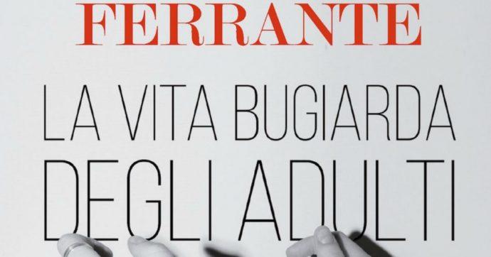 La vita bugiarda degli adulti, la recensione del nuovo libro di Elena Ferrante