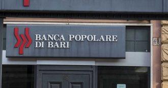 """Popolare di Bari, decine di fascicoli di inchiesta per truffa aggravata: """"Manipolati i questionari di profilatura dei rischi"""""""