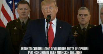 """Iran, Trump: """"Valutiamo tutte le opzioni per rispondere alla minaccia di Teheran. Bisogna lavorare su nuovo accordo"""""""