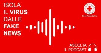 """Coronavirus, il podcast della Croce Rossa Italiana che """"smonta"""" le fake news online sul contagio e sulle soluzioni per difendersi"""