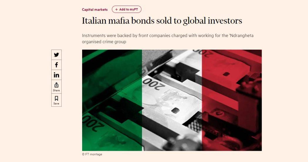 """""""Piazzato sul mercato un miliardo di bond legati alla 'ndrangheta"""": lo scrive il Financial Times. Crediti provenienti da sanità e gestione dei migranti"""