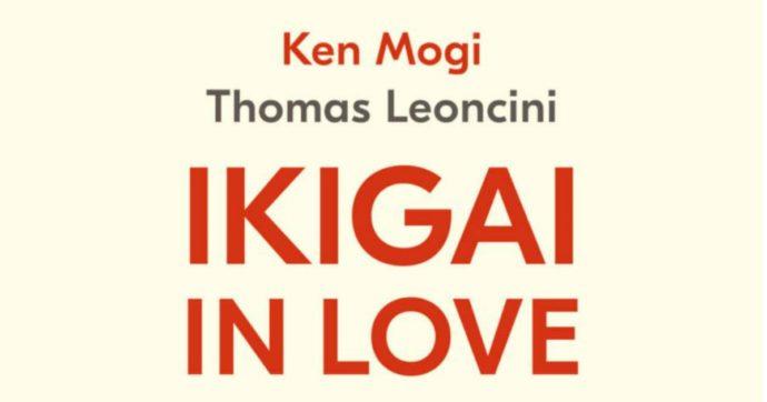 'Ikigai in Love', il libro di Leoncini e Mogi che riscopre l'importanza del presente contro la dipendenza da Internet e dalla realtà virtuale