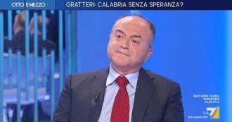 """Calabria, Gratteri su La7: """"Gino Strada? Ha fatto grandi cose. Ma come commissario serve un manager contro ruberie, non un bravo medico"""""""