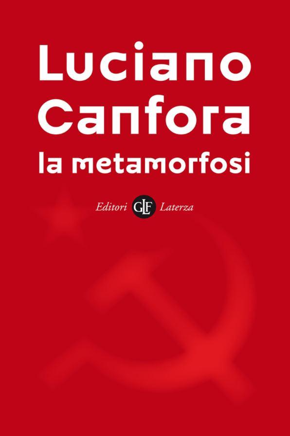 """Pci, cosa rimane? Nemmeno una briciola, per Canfora: """"Il Pd? Liberista"""". E nel suo racconto della """"Metamorfosi"""" ne ha pure per Berlinguer"""