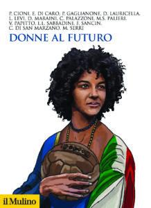 """""""Donne al futuro"""", da Bebe Vio alle ribelli di 'ndrangheta fino ad Agitu Ideo Gudeta: le storie di chi fabbrica l'Italia contemporanea"""