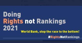 """Appello di ong e accademici: """"La Banca Mondiale non pubblichi più il rapporto Doing Business, premia chi riduce diritti e welfare"""""""