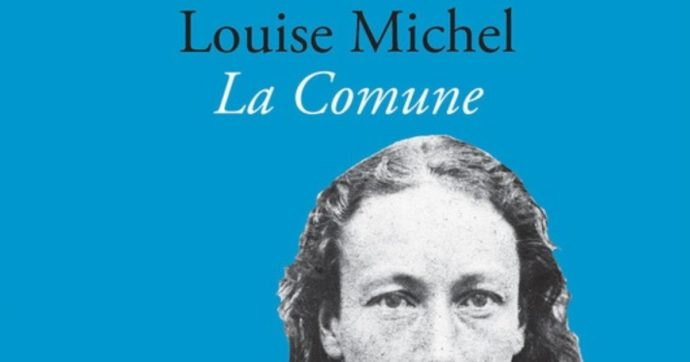 """150 anni dalla Comune di Parigi, la cronaca dalle barricate di Louise Michel: """"Ricordatevi che noi non dimentichiamo"""""""