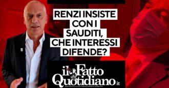 Renzi insiste con i sauditi, che interessi difende? Rivedi la diretta con il direttore Peter Gomez