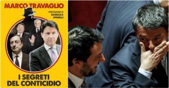 """I segreti del Conticidio, da oggi il nuovo libro di Marco Travaglio. L'estratto – Nel 2019 la Lega sapeva: """"Renzi lo farà cadere"""" (audio)"""
