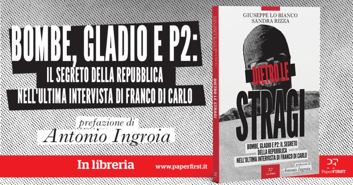 """Stato e stragi, le sette verità del """"Mr. Wolf"""" di Totò Riina – """"Dietro le Stragi"""", il nuovo libro di Lo Bianco e Rizza"""