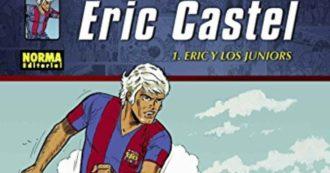 Eric Castel, il fumetto che esportò in Europa l'immagine di un club fino ad allora segnato da identità provinciale e perdente: il Barcellona