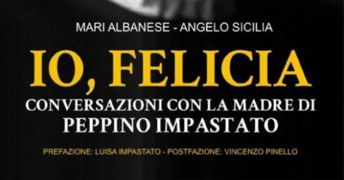 """""""Io, Felicia"""", le memorie della mamma di Peppino Impastato che raccontano la Sicilia, le sue donne e la lotta contro la mafia"""